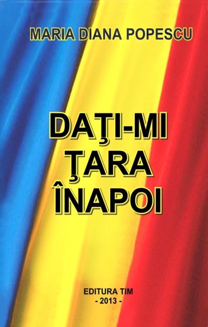 https://mihaimarin.files.wordpress.com/2013/11/maria-diana-popescu_-_dati-mi-tara-inapoi.jpg?w=417&h=657